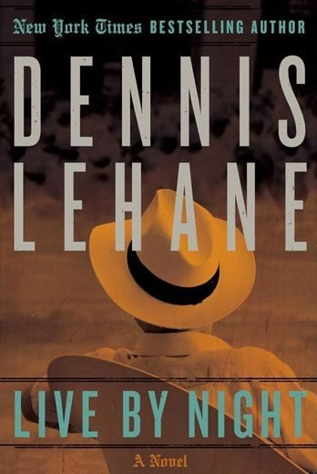 Cover of Dennis Lehane's Live by Night