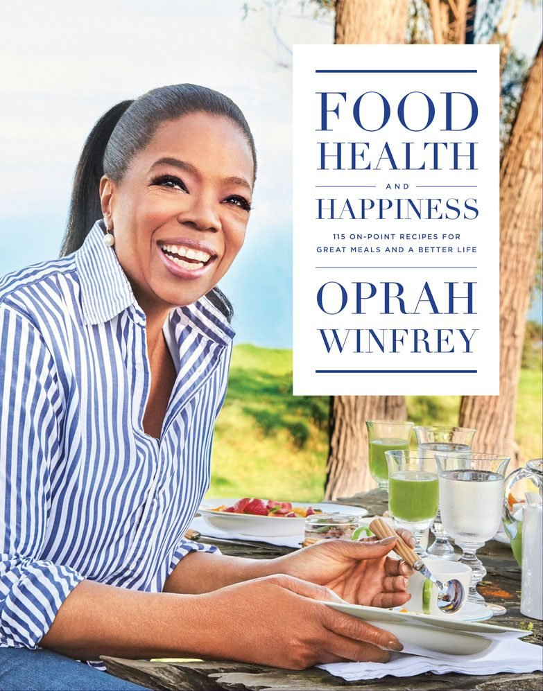 Food, Health and Happiness by Oprah Winfrey