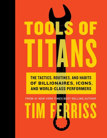 Tools of Titans by Tim Ferrriss