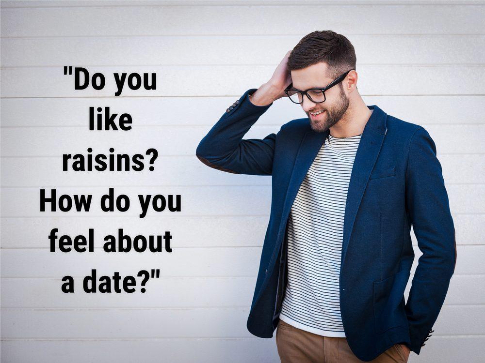 """Do you like raisins? How do you feel about a date?"""