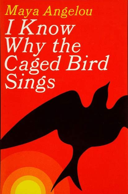 Cover of I Know Why the Caged Bird Sings by Maya Angelou