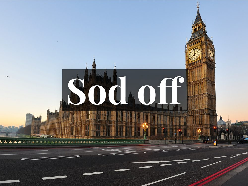 Sod off is a British insult