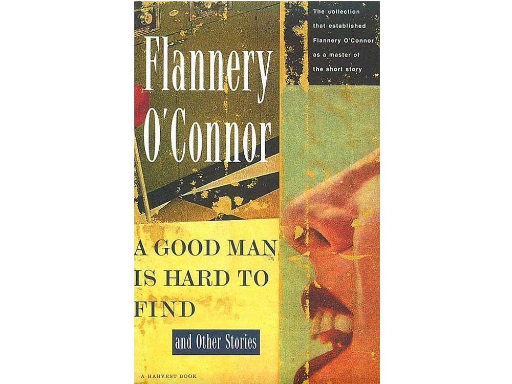 A Good Man is Hard to Find by Flannery O'Connor