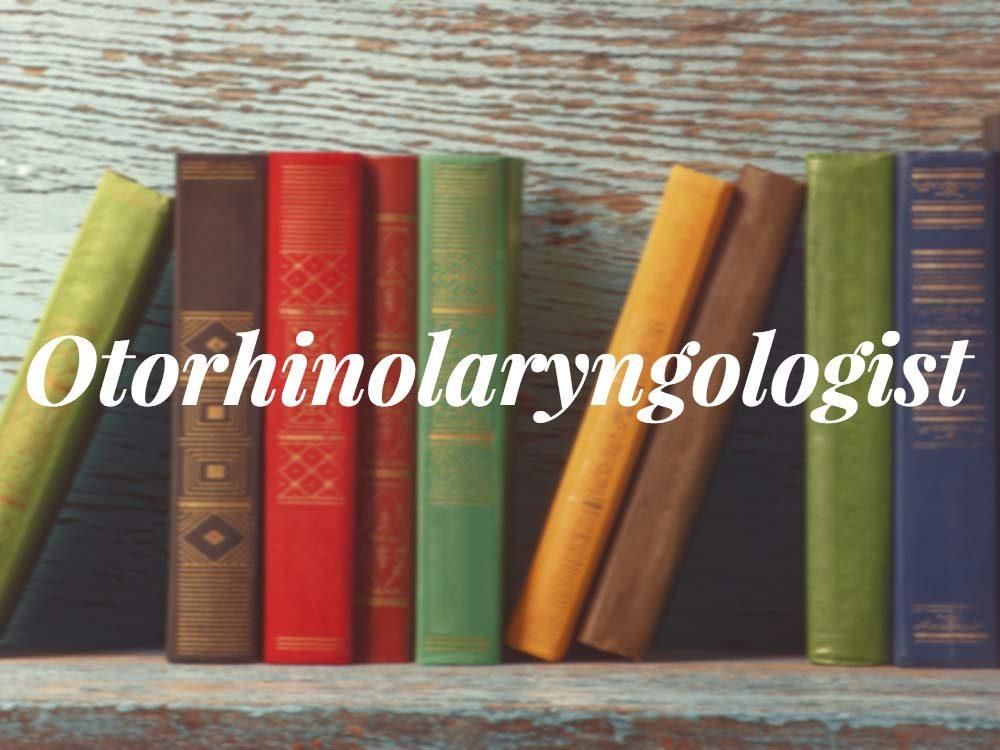 Otorhinolaryngologist