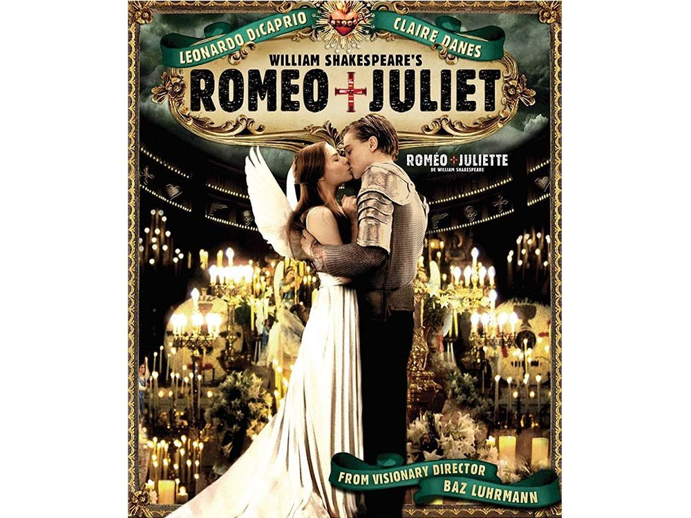 Romeo and Juliet starring Leonardo DiCaprio