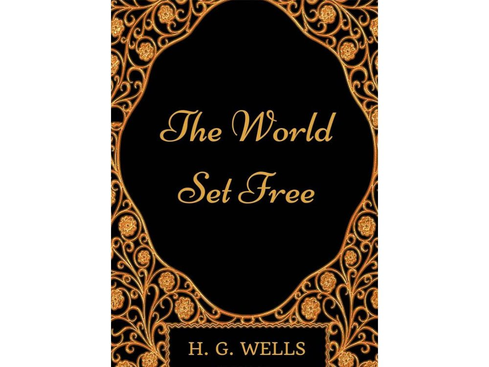 """""""The World Set Free"""" by H.G. Wells"""
