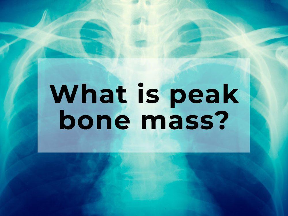 What is peak bone mass?