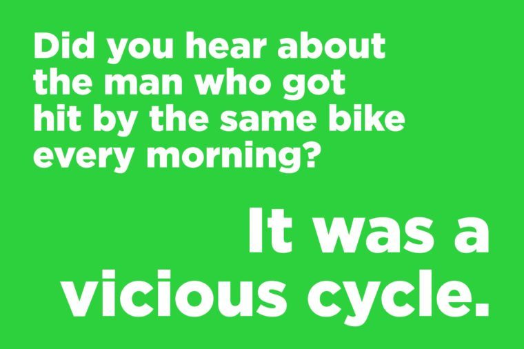 Funny jokes to tell - vicious cycle