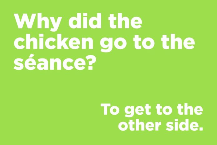 Why did the chicken go to the seance?