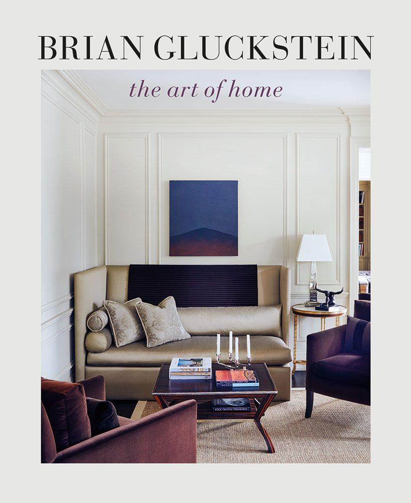 Brian Gluckstein: The Art of Home