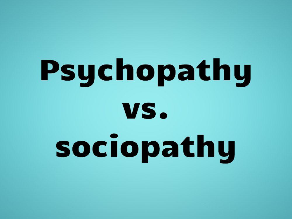 Psychopathy vs. sociopathy