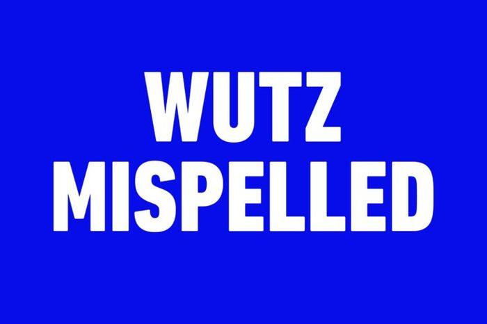wutz mispelled
