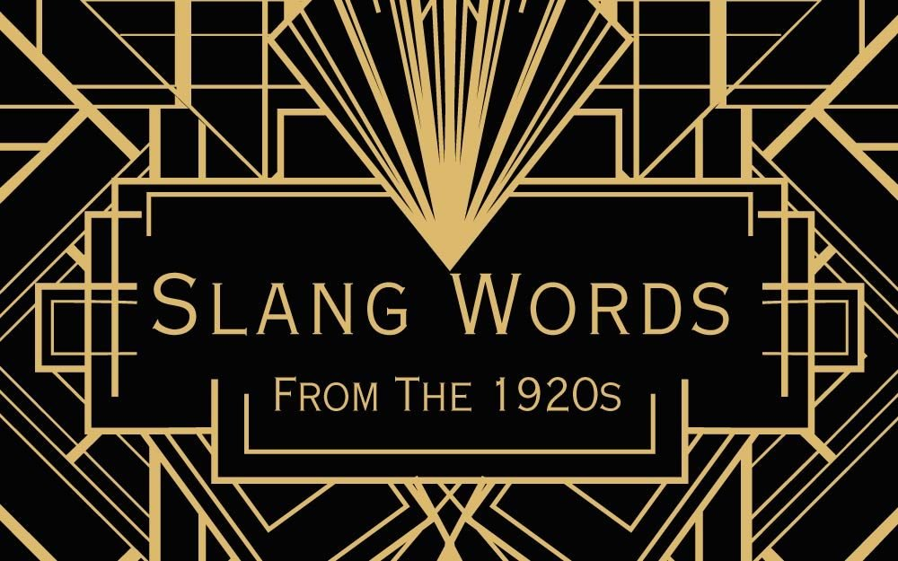 These-10-Slang-Words-From-The-1920s-Are-Very,-Very-Weird