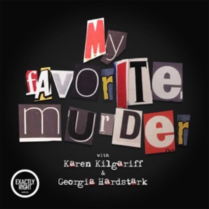 my favorite murder podcast