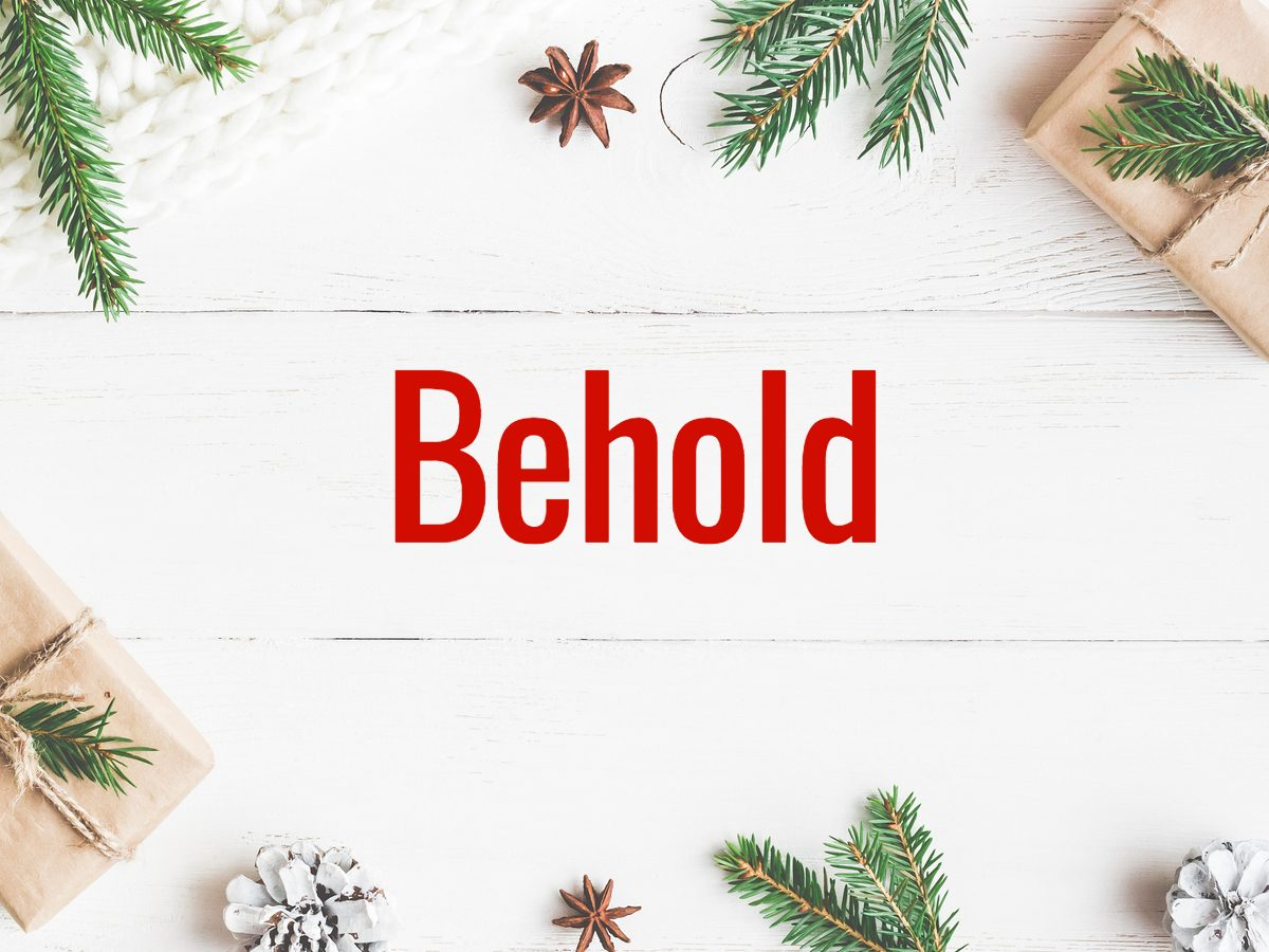 Christmas words - Behold