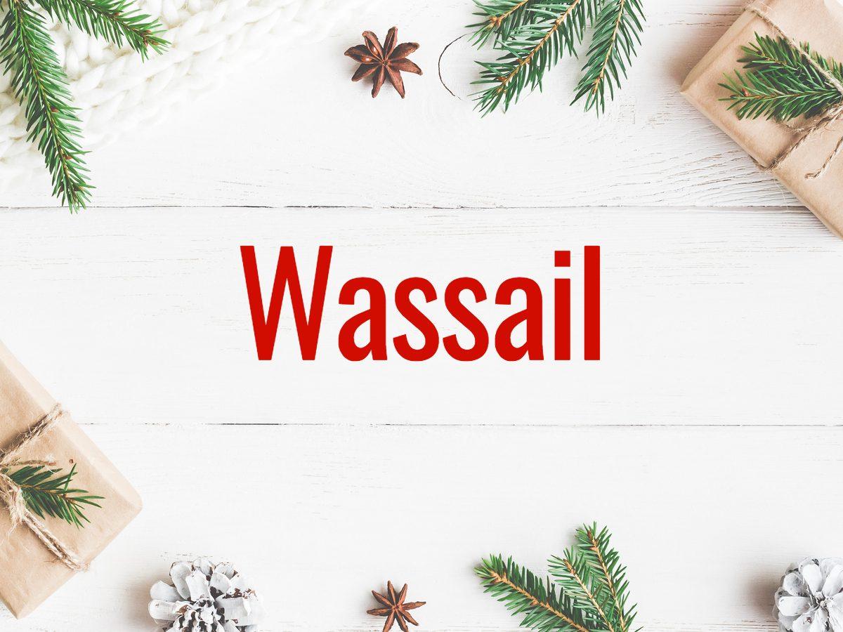 Christmas words - Wassail