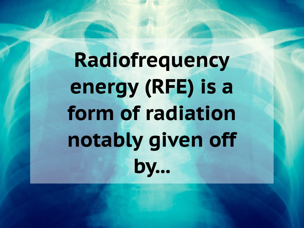 Medical trivia questions - radiofrequency energy