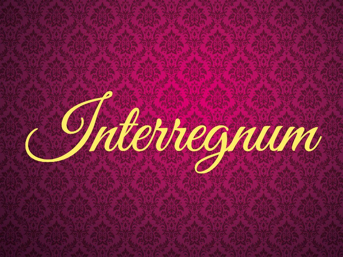 Royal terms - interregnum