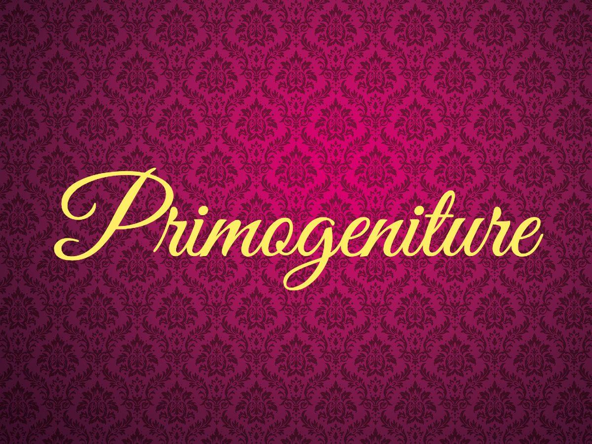Royal terms - primogeniture