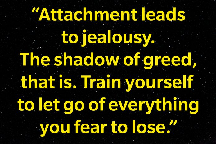 text: Attachment leads to jealousy. The shadow of greed that is. Train yourself to let go of everything you fear to lose. yellow text on starry sky background