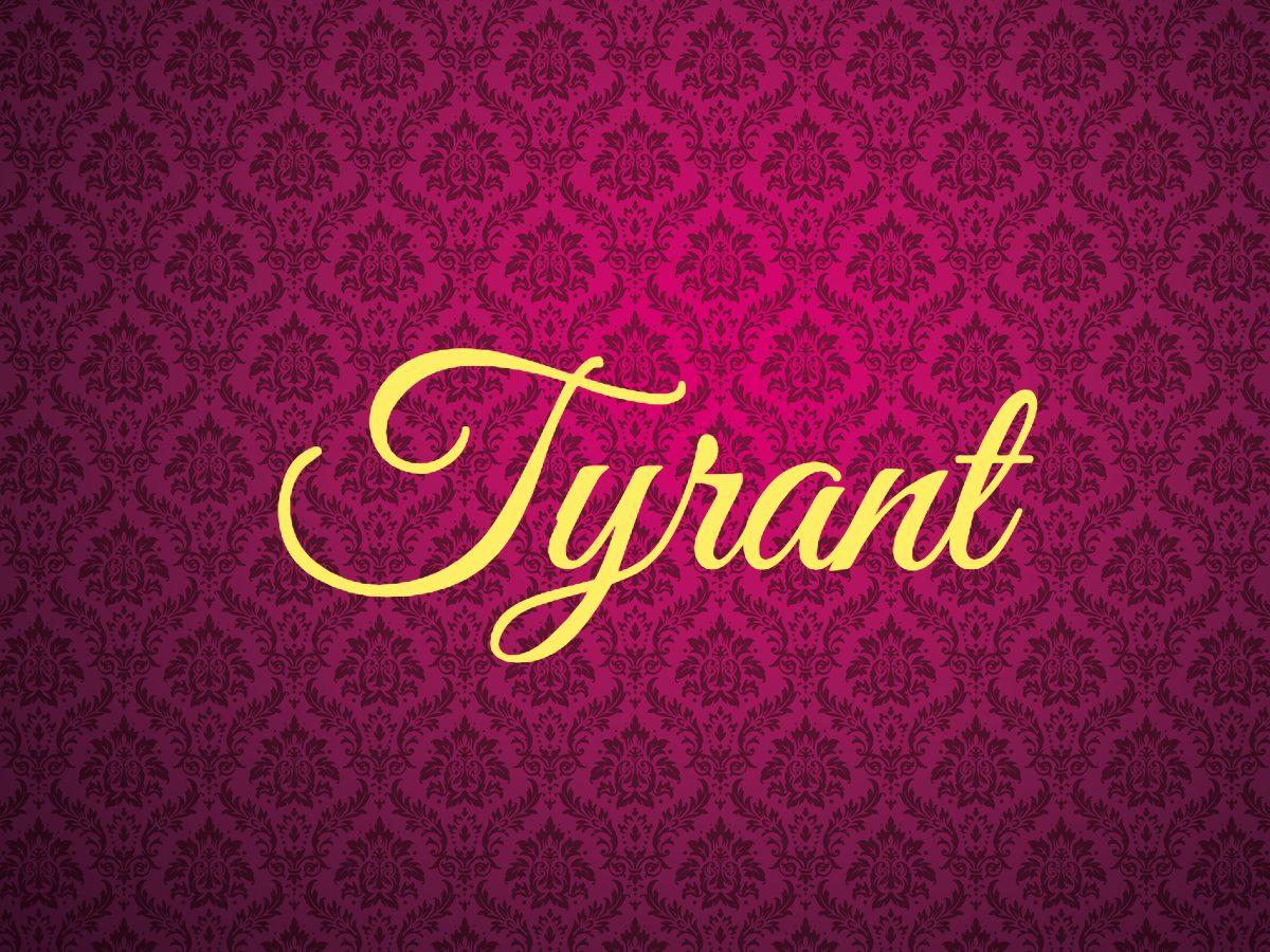Tyrant - royal terms