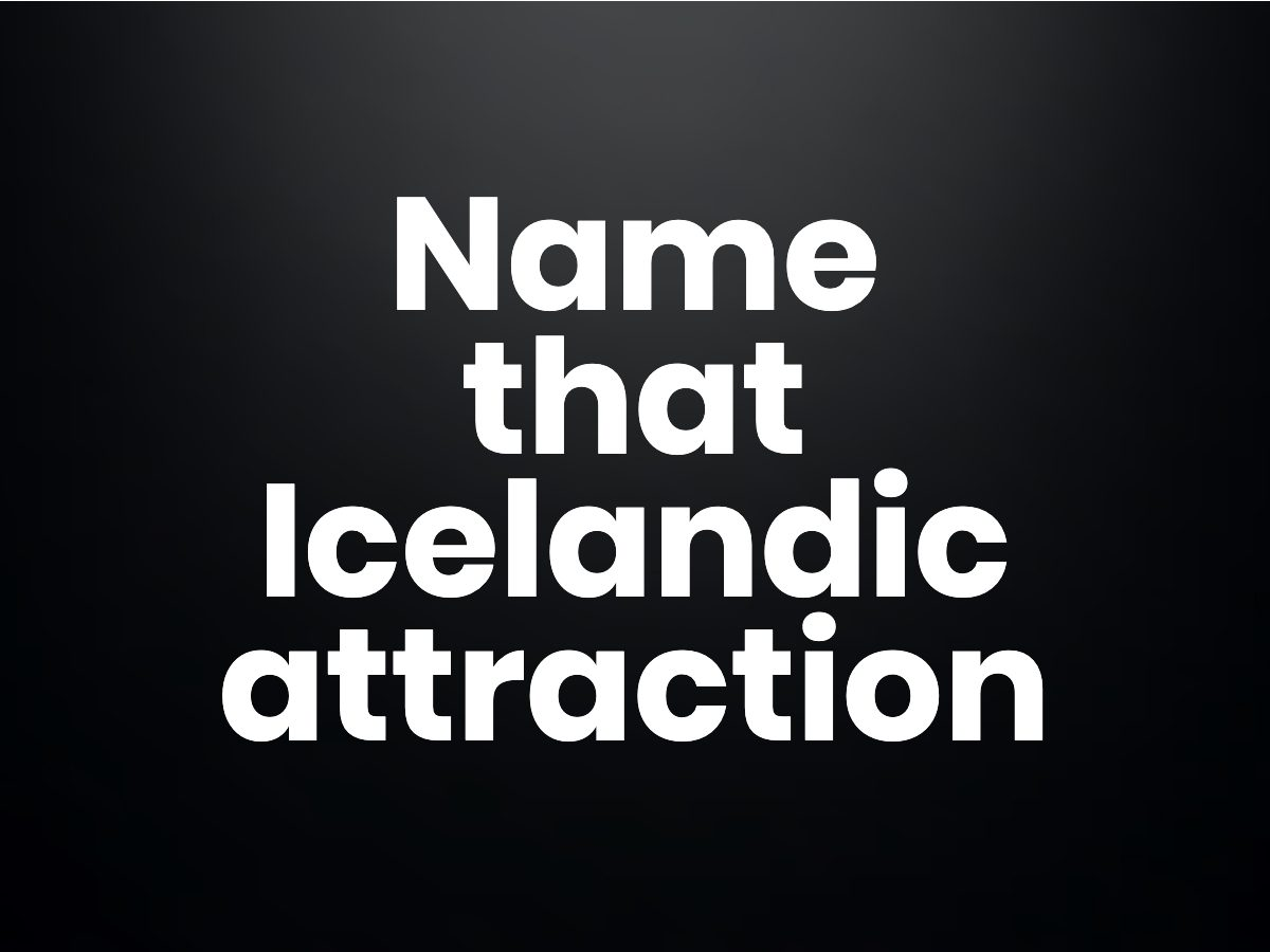 Trivia questions - Name that Icelandic attraction