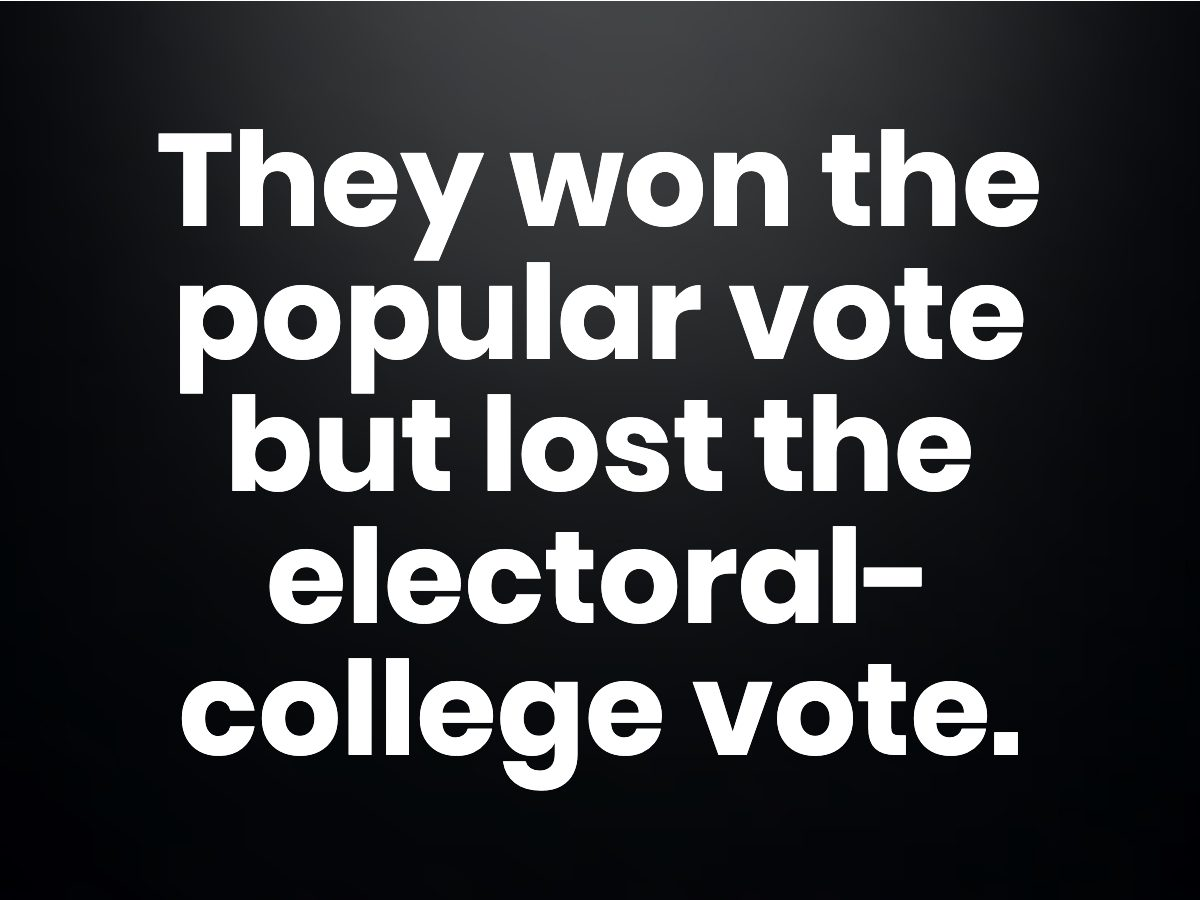 Trivia questions - They won the popular vote but lost the electoral-college vote