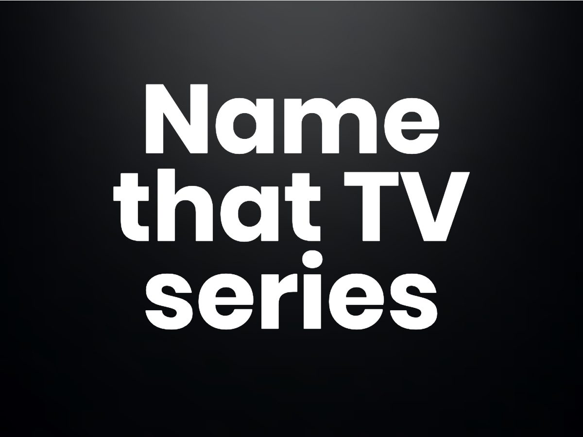 Trivia questions - Name that TV series