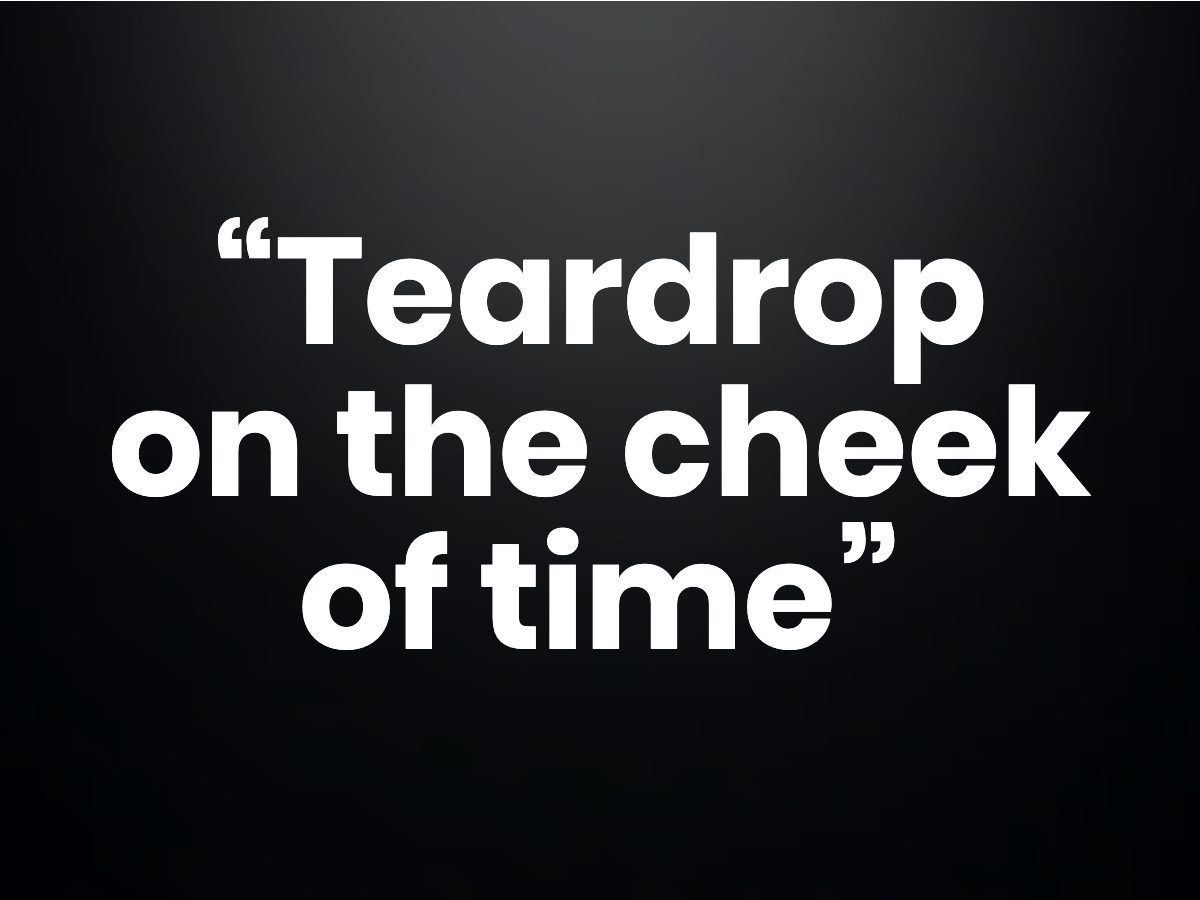 """Trivia questions - """"Teardrop on the cheek of time"""""""