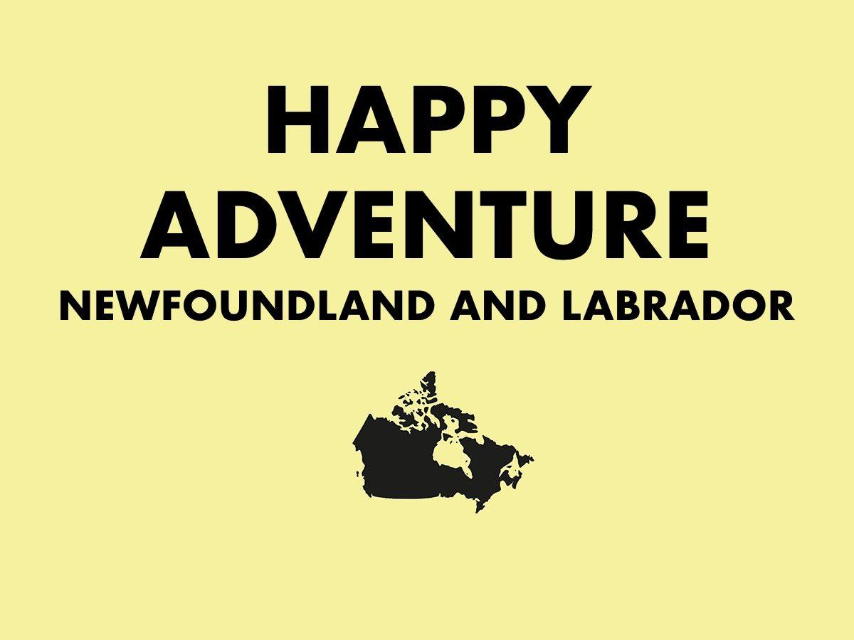 Happy Adventure, Newfoundland and Labrador