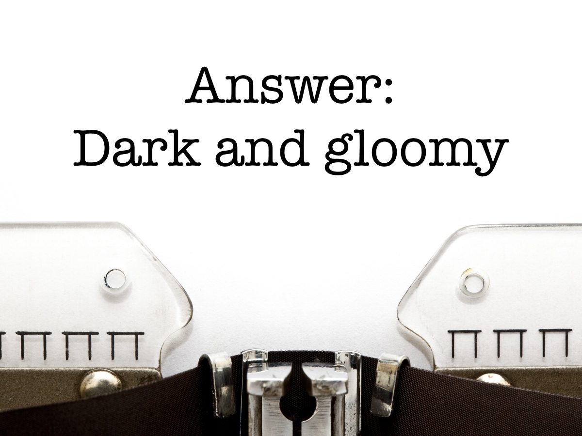 Word power: Dark and gloomy