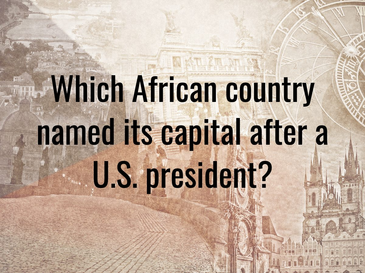 History questions - Which African country named its capital after a U.S. president?