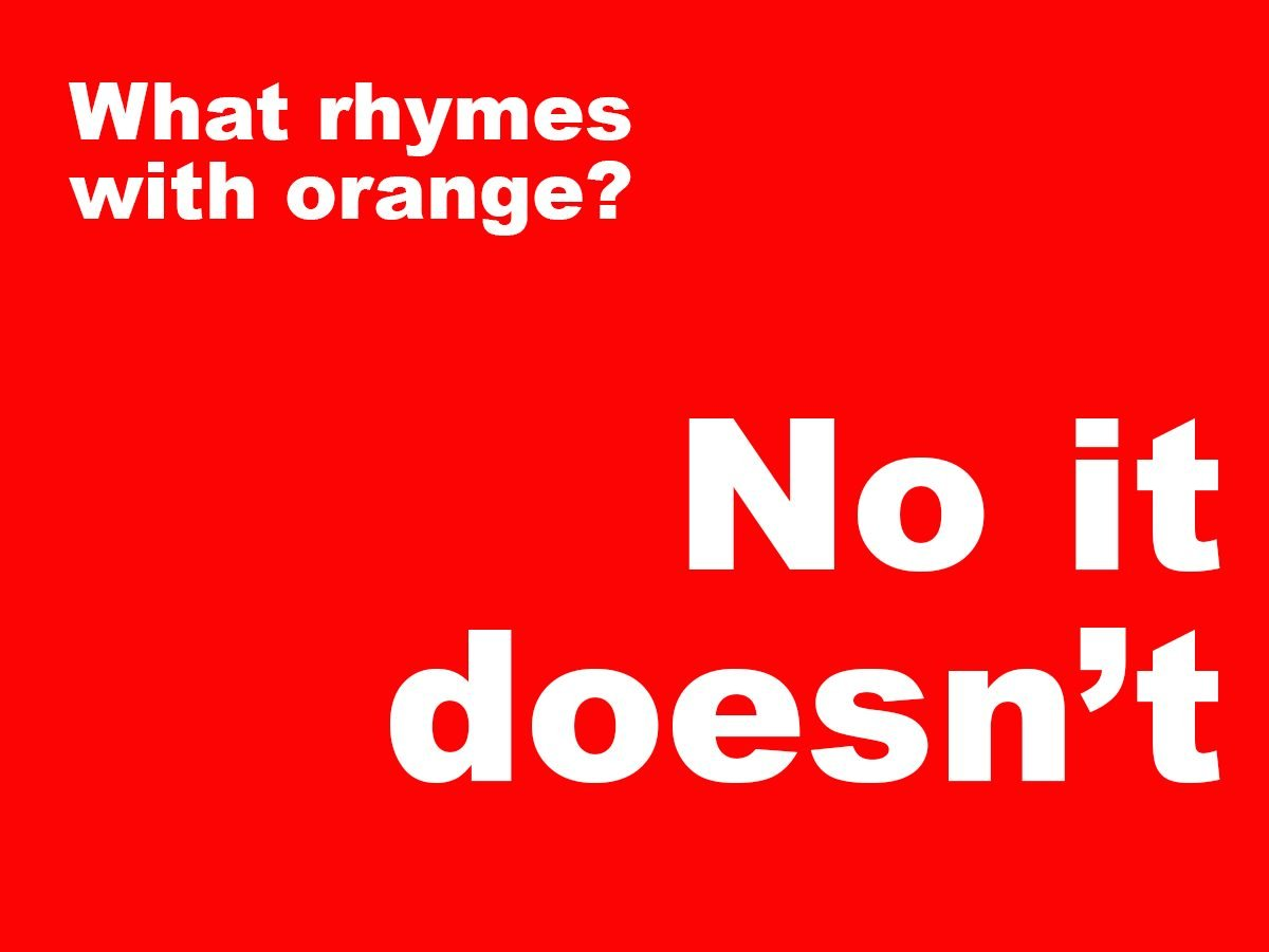 Short jokes - What rhymes with orange