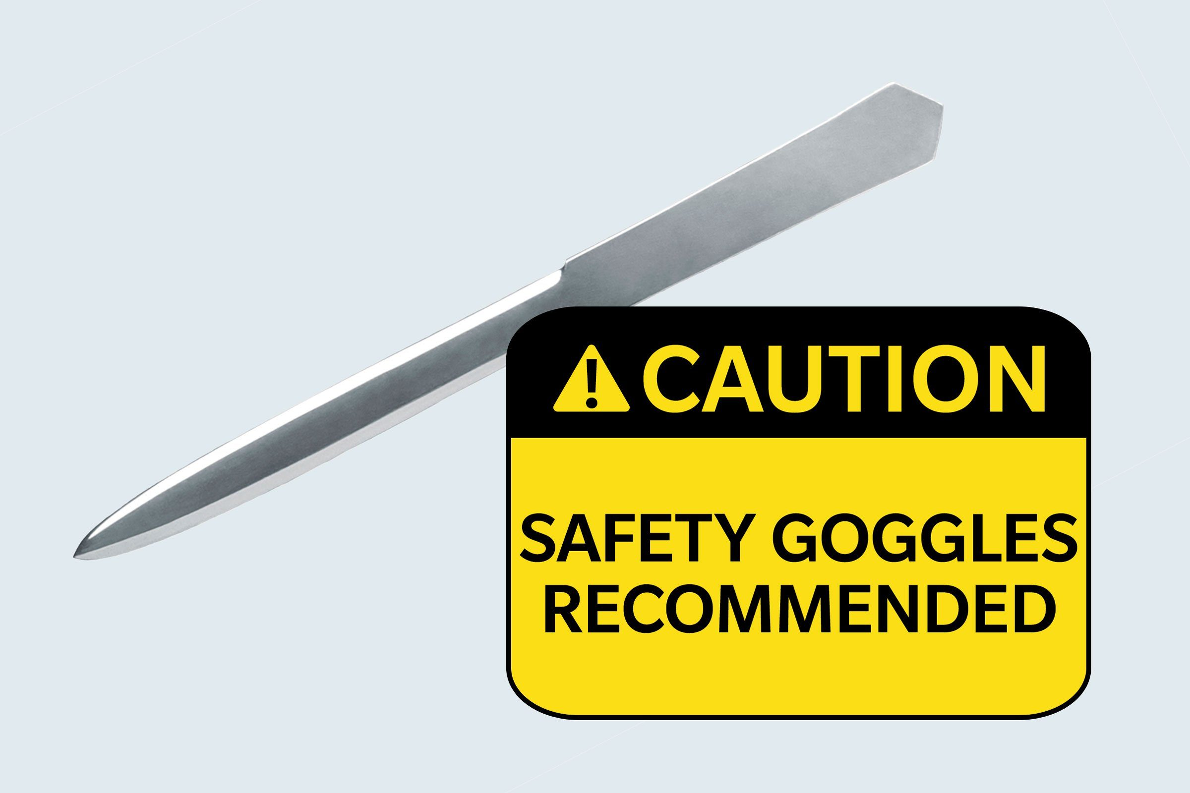 letter opener. Caution: safety goggles recommended