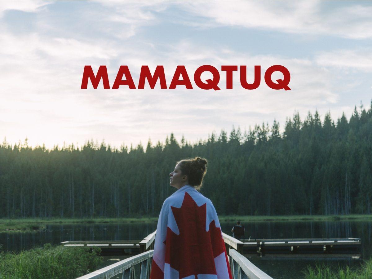 Canadian slang terms - Mamaqtuq