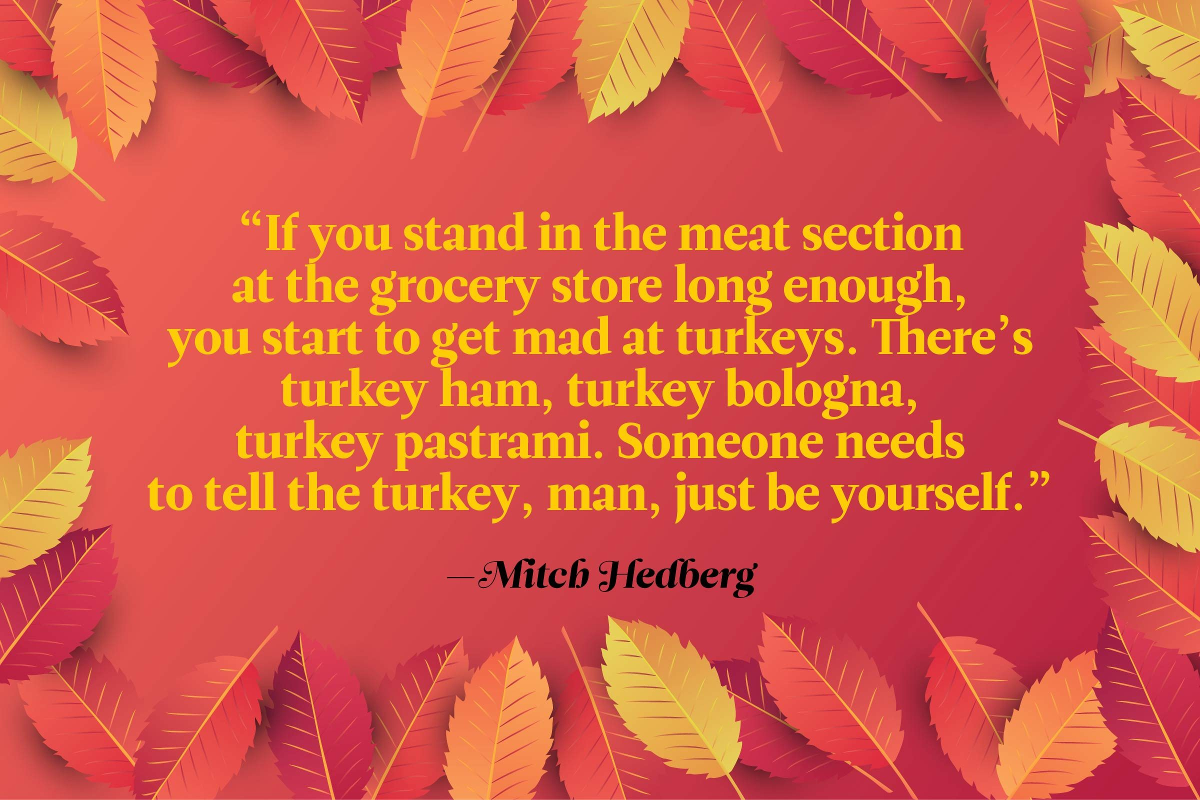Funny Thanksgiving Quotes - Mitch Hedberg