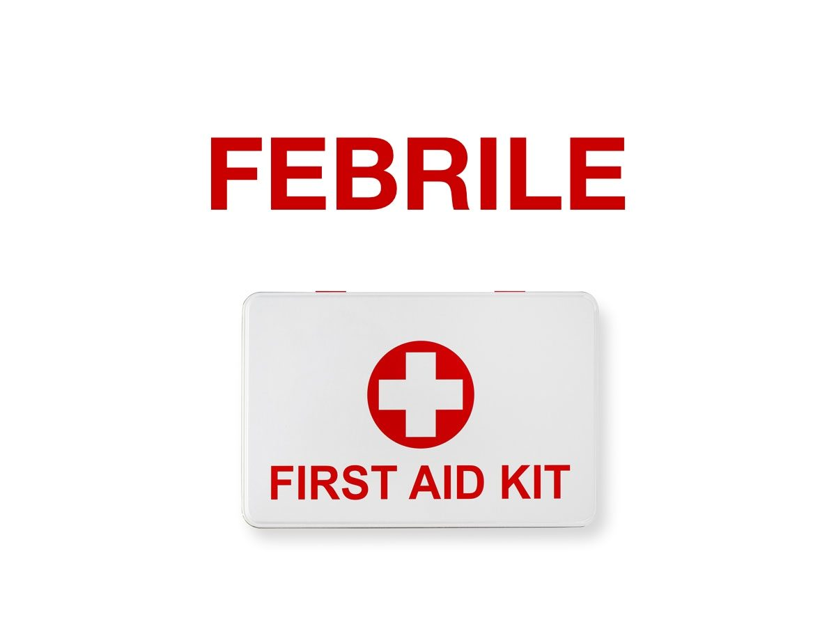 First aid terms - Febrile
