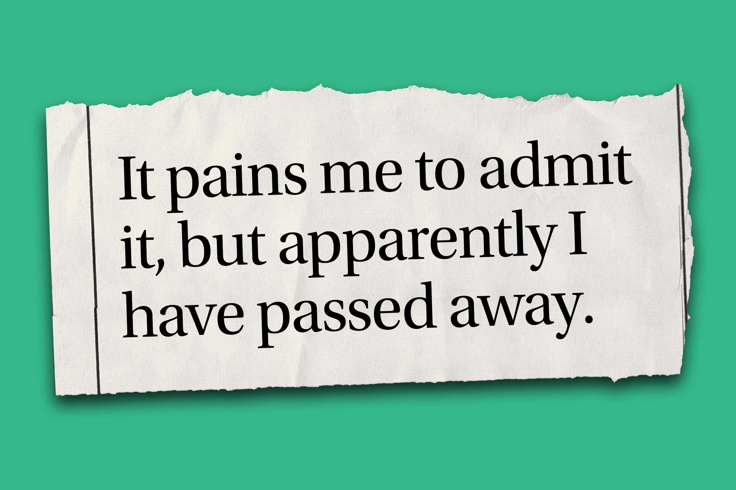 """Funniest obituaries that really exist - """"It pains me to admit it, but apparently I have passed away."""""""