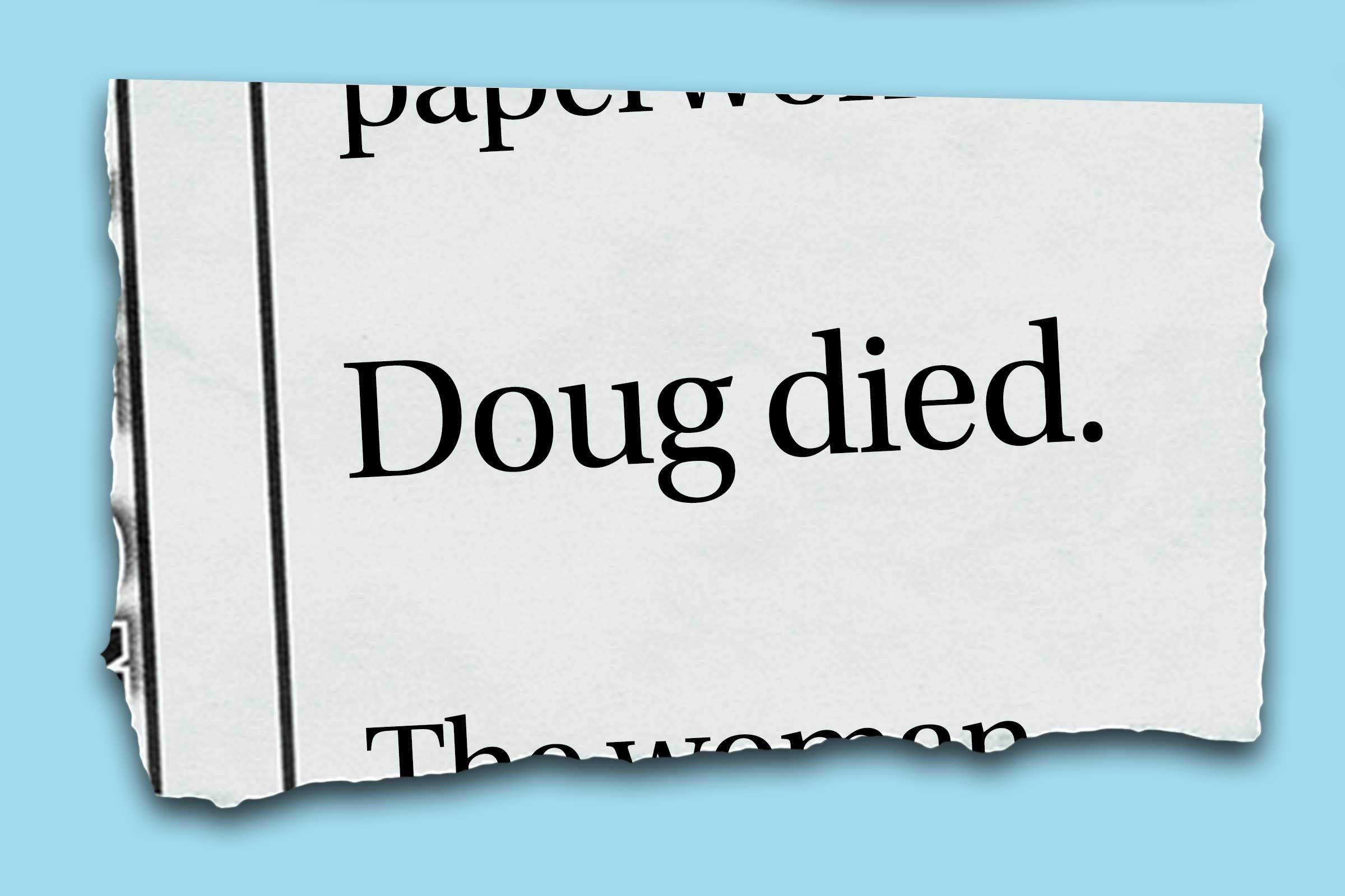 """Funniest obituaries that really exist - """"Doug died."""""""