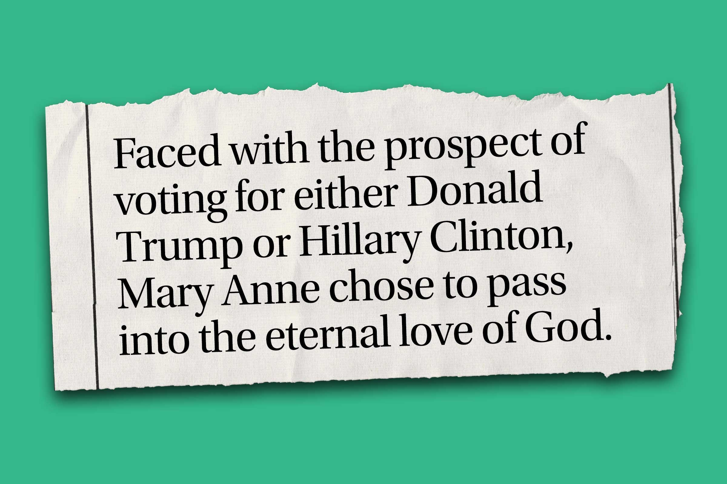 """Funniest obituaries that really exist - """"Faced with the prospect of voting for either Donald Trump or Hillary Clinton, Mary Anne chose to pass into the eternal love of God."""""""