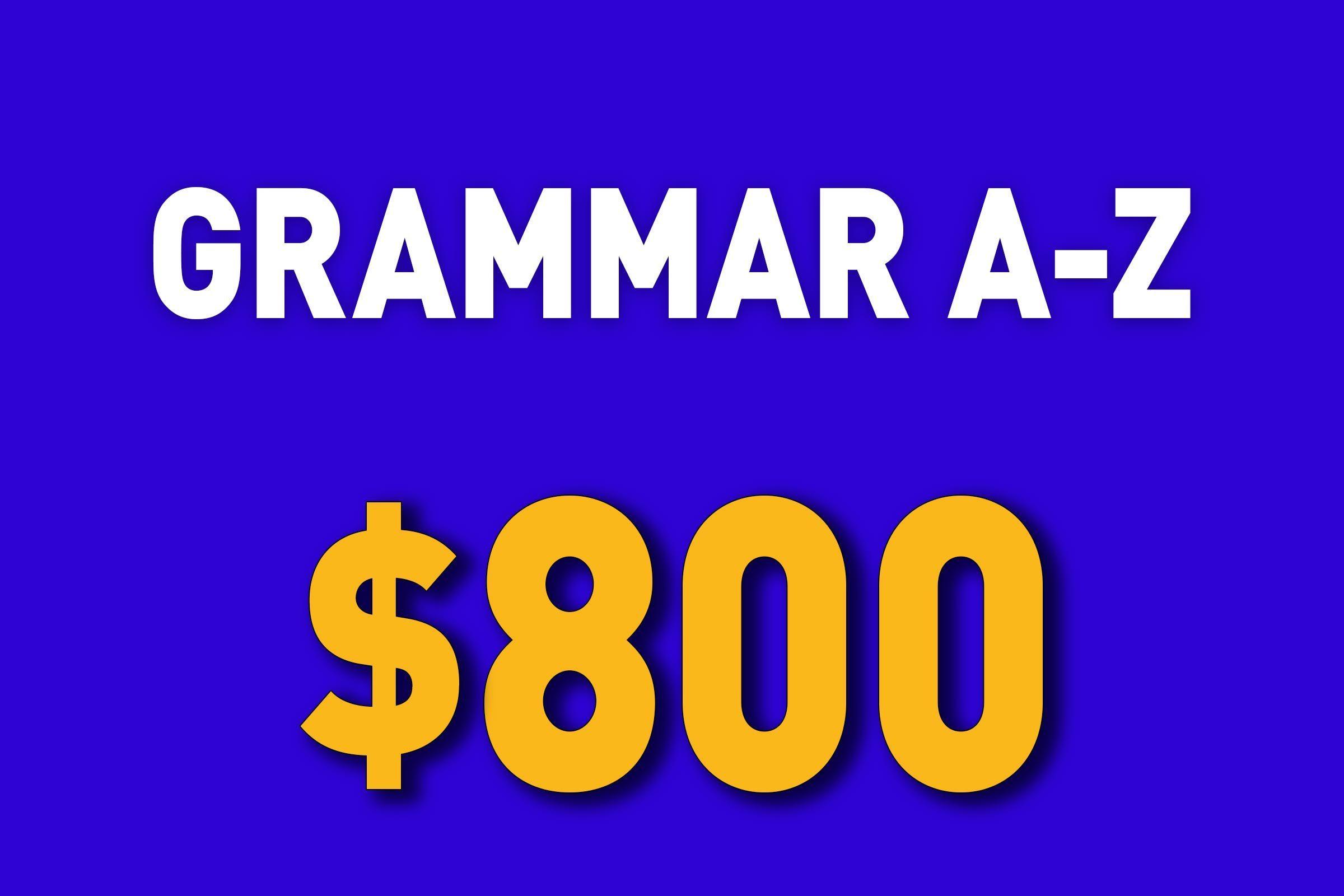 Grammar A-Z for $800