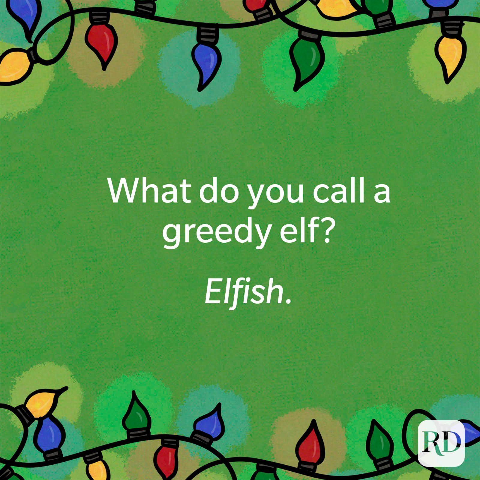 What do you call a greedy elf?