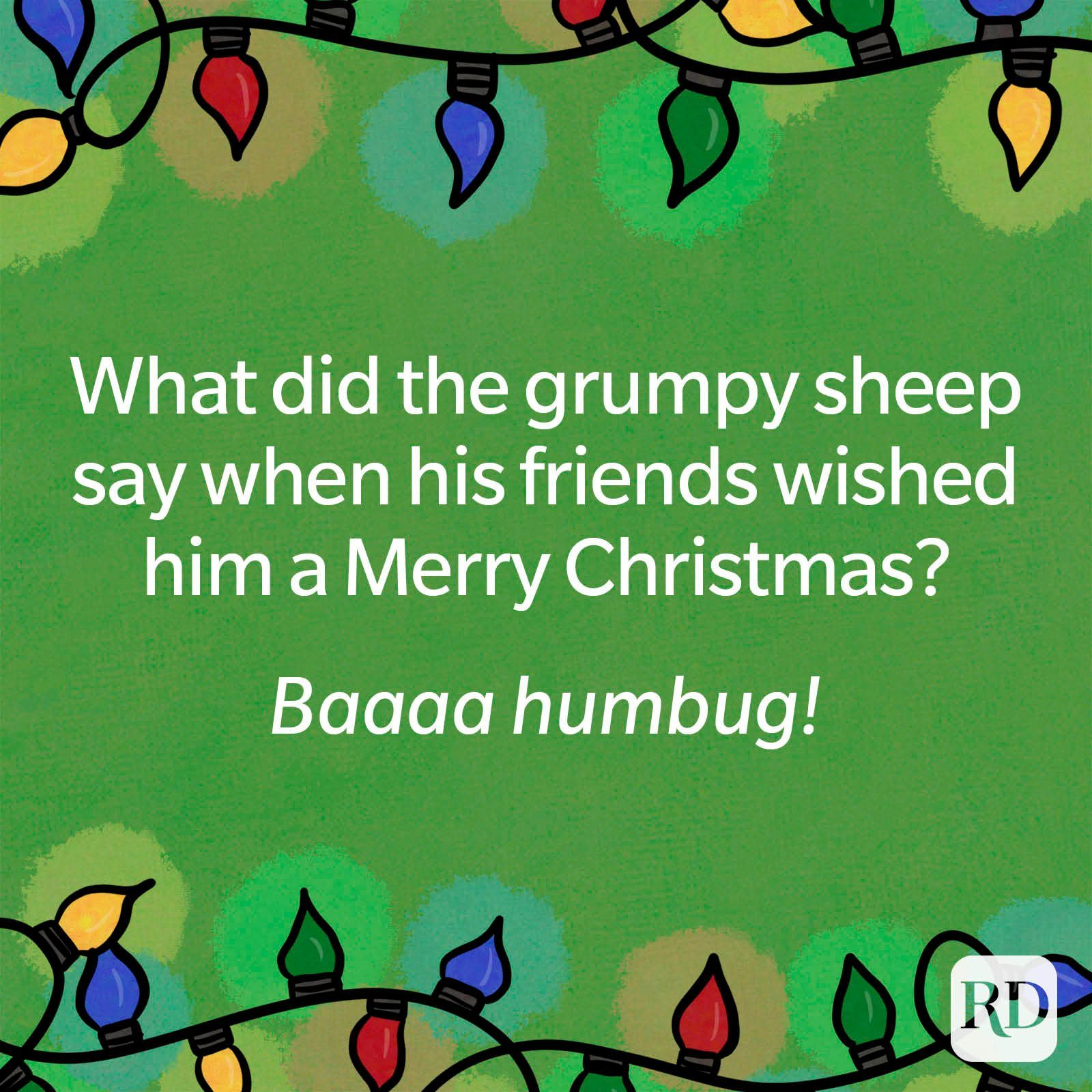 What did the grumpy sheep say when his friends wished him a Merry Christmas?