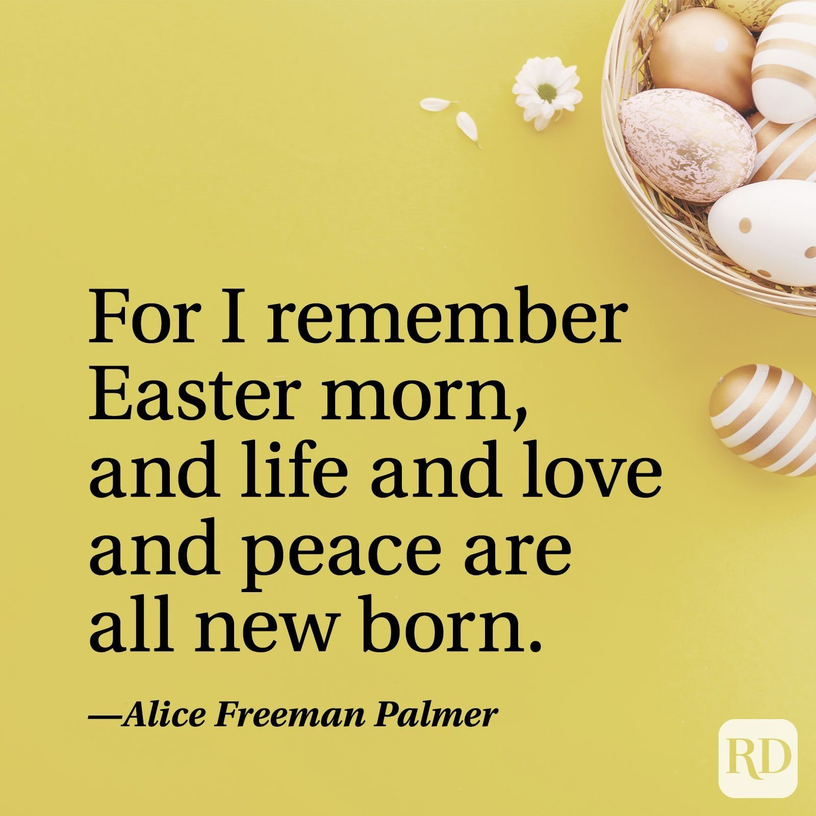 """""""For I remember Easter morn, and life and love and peace are all new born."""" — Alice Freeman Palmer"""
