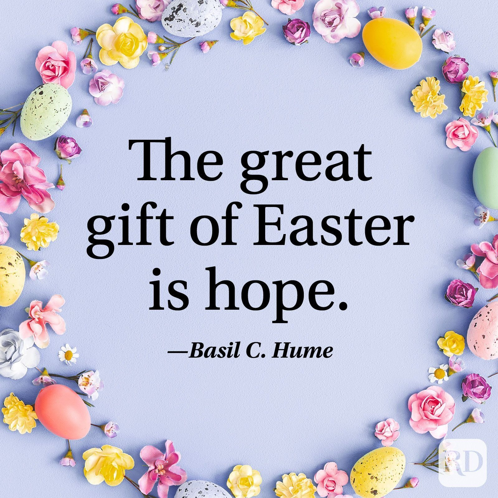 """""""The great gift of Easter is hope."""" — Basil C. Hume"""