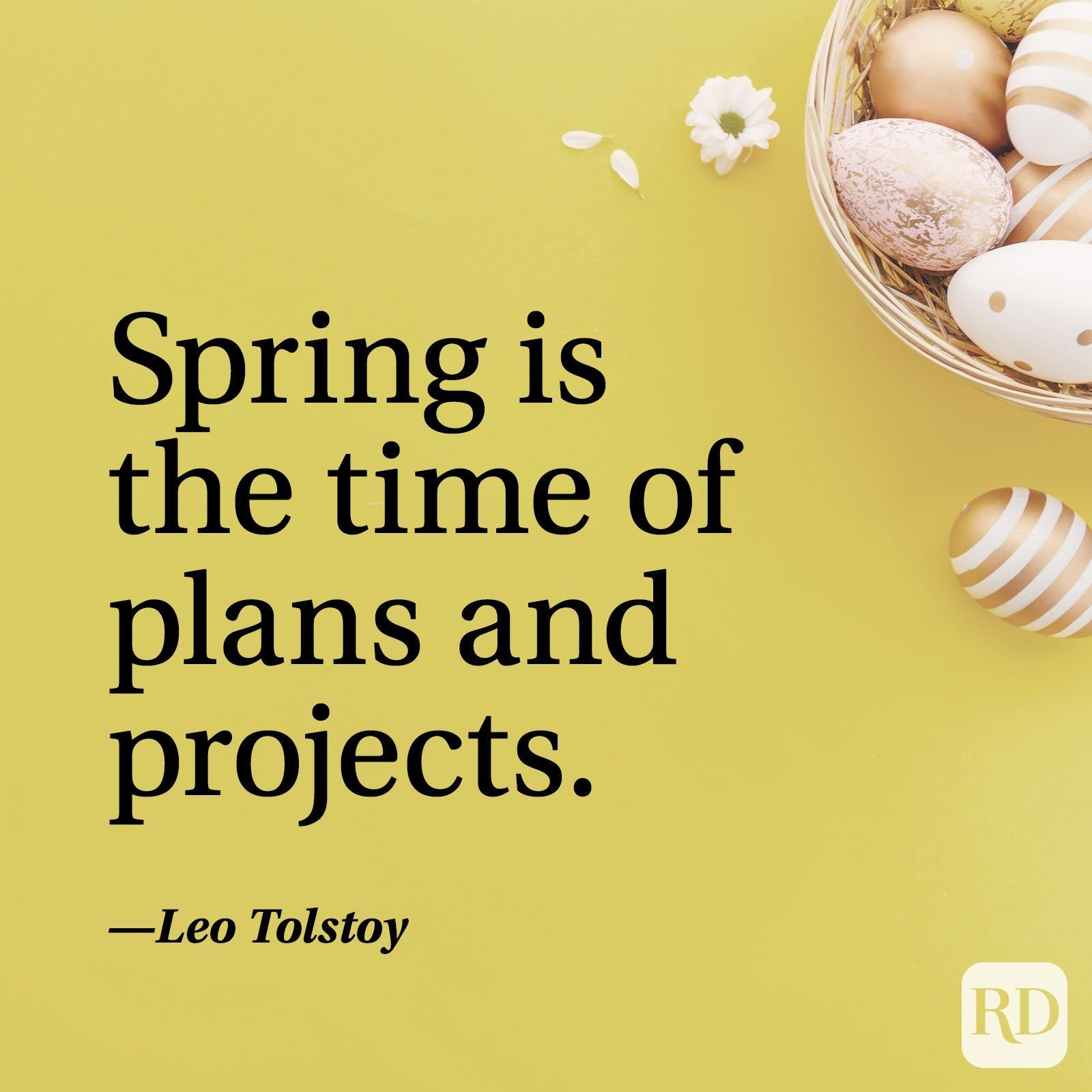 """""""Spring is the time of plans and projects."""" — Leo Tolstoy"""