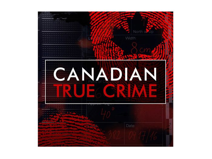 Best Canadian Podcasts - Canadian True Crime
